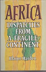Africa: Despatches from a Fragile Continent