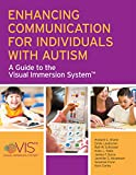 Enhancing Communication for Individuals with Autism: A Guide to the Visual Immersion System