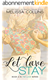 Let Love Stay (The Love Series Book 2) (English Edition)