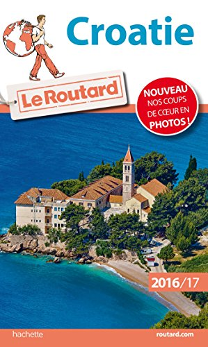 Guide du Routard Croatie 2016/2017 (Le Routard)