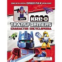 Kre-o Transformers Character Encyclopedia by Brandon T. Snider (2014-05-13)