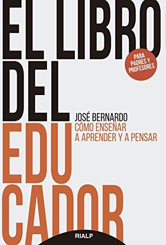 El libro del educador: Cómo enseñar a aprender y a pensar (Educación y Pedagogía)