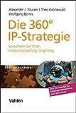 Die 360° IP-Strategie: So sichern Sie Ihren Innovationserfolg langfristig