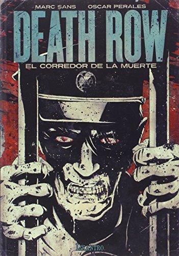 Death row. El corredor de la muerte (Likantro) por Marc Sans Rius