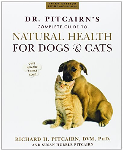 Dr. Pitcairn's. Complete Guide to Natural Health for Dogs & Cats