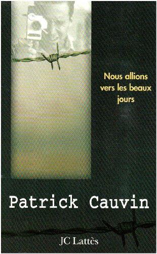 Nous Allions Vers les Beaux Jours par Cauvin Patrick