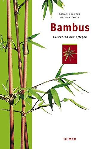 Bambus: Auswählen und pflegen (Garten-Ratgeber) (Bambu Bambus)