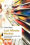 Image de Last minute market. La banalità del bene e altre storie contro lo spreco