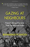 #8: Gazing at Neighbours: Travels Along the Line That Partitioned India