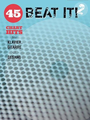 Preisvergleich Produktbild Beat It! Band 2 - 45 Chart Hits für Klavier, Gitarre & Gesang