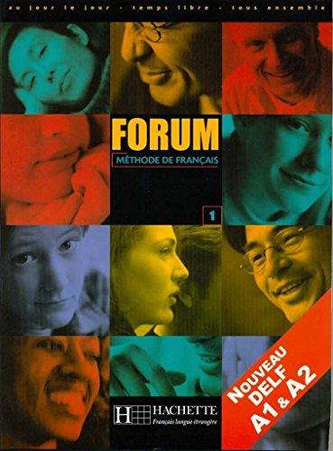 Forum. Livre de l'élève. Per le Scuole superiori: Forum 1. Méthode De Français por Vv.Aa.