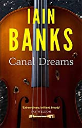 Canal Dreams by Iain M. Banks (2013-07-09)