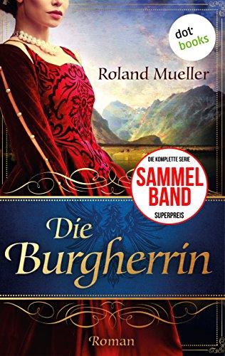 Download Die Burgherrin: Der Clan des Greifen - die komplette erste Staffel in einem eBook