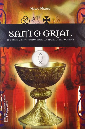 Santo grial/ Holy Grail: El conocimiento profundo de los secretos mas ocultos/ The Insights into the Most Hidden Secrets