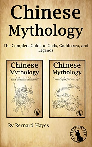 Chinese Mythology: The Complete Guide to Gods, Goddesses, and Legends (English Edition)