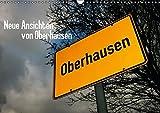 Neue Ansichten von Oberhausen (Wandkalender 2015 DIN A3 quer): Der Pott von oben (Monatskalender, 14 Seiten) (CALVENDO Orte)