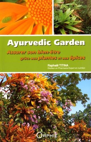 Ayurvedic garden : Rencontre avec des plantes remarquables par Raphael Titina