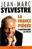La France piégée - Comprendre la crise