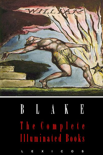 William Blake: The Complete Illuminated Books (Illustrated) (English Edition)