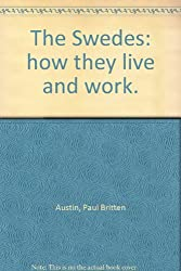 Swedes (How They Live & Work) by Paul Britten Austin (1970-05-28)