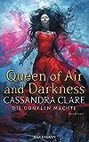 Queen of Air and Darkness: Die Dunklen Mächte 3 - Cassandra Clare