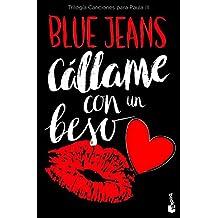 Cállame con un beso (Trilogía Canciones para Paula 3) (Bestseller)