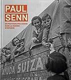 Paul Senn, un Photographe Suisse Dans la Guerre d Espagne