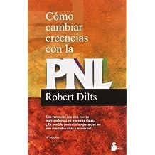 COMO CAMBIAR CREENCIAS CON LA PNL (Ant. Ed.) (2010)