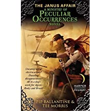 The Janus Affair (Ministry of Peculiar Occurrences Series) by Pip Ballantine (2012-05-29)
