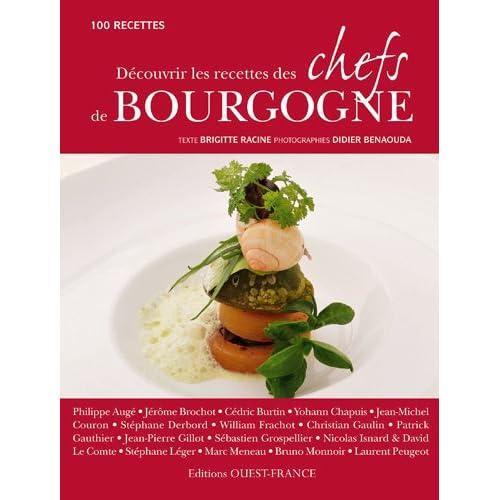 Découvrir les recettes des chefs de Bourgogne : 100 recettes