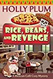 Rice, Beans, and Revenge (A Mexican Cafe Cozy Mystery Series Book 4)