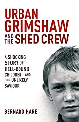 Urban Grimshaw and The Shed Crew by Bernard Hare (10-Apr-2006) Paperback