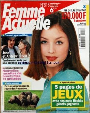 FEMME ACTUELLE [No 615] du 08/07/1996 - JANE ET ANDREW BIRKIN - CUISINE AU BARBECUE - LES ANIMAUX - PAGES JEUX