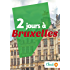 2 jours à Bruxelles: Des cartes, des bons plans et les itinéraires indispensables