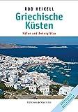 Griechische Küsten: Häfen und Ankerplätze - Rod Heikell