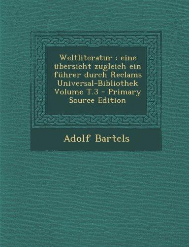 Weltliteratur: eine übersicht zugleich ein führer durch Reclams Universal-Bibliothek Volume T.3