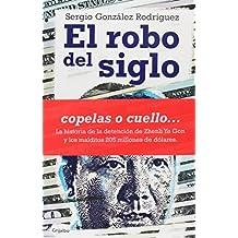 El robo del siglo / The robbery of the century (Spanish Edition) by Sergio Gonzalez Rodriguez (2015-04-02)