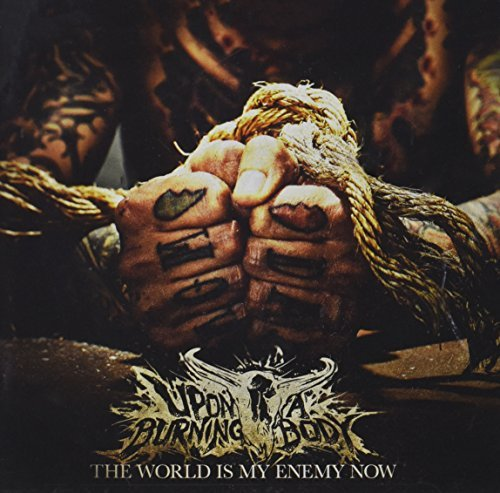 World Is My Enemy Now by Upon a Burning Body (2014-08-12)