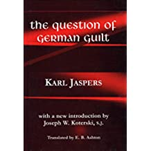 The Question of German Guilt (Perspectives in Continental Philosophy Book 16) (English Edition)