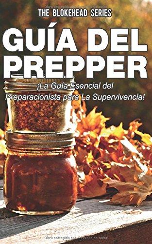Guía del Prepper: ¡La guía esencial del preparacionista para la supervivencia! por The Blokehead