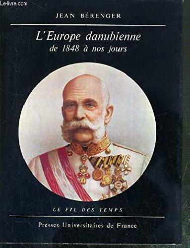 L'Europe Danubienne de 1848 a nos jours