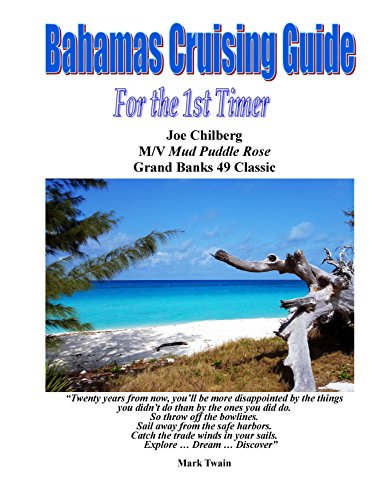 Bahamas Cruising Guide for the 1st Timer: Itineraries for The Abacos, Eleuthera and the Exumas ... Don't leave your cruise to chance take advantage of ... Cruising Experience. (English Edition)