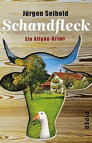 Schandfleck: Ein Allgäu-Krimi (Allgäu-Krimis, Band 5)