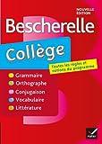 Bescherelle collège: tout-en-un sur la langue française pour les collégiens...