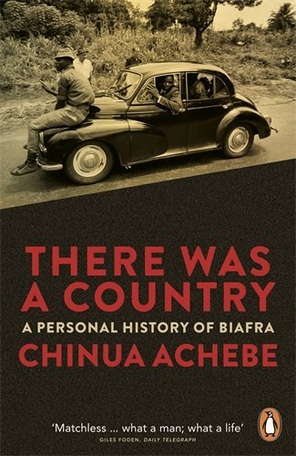 There Was a Country: A Personal History of Biafra by Chinua Achebe (25-Apr-2013) Paperback