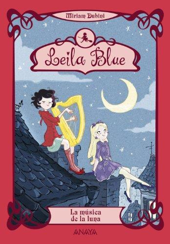 Leila Blue 2: La música de la luna (Literatura Infantil (6-11 Años) - Leila Blue) por Miriam Dubini