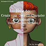 Best 2d Animation - HOW TO: Create your own 3D Character Review