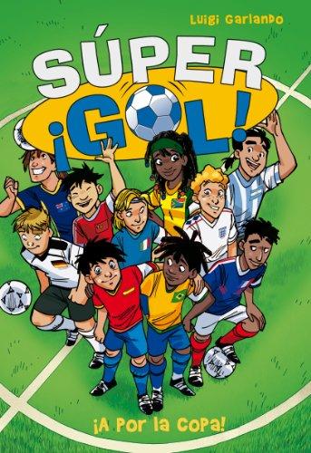 Súper Gol. ¡A por la copa! (Súper ¡Gol!) por Luigi Garlando