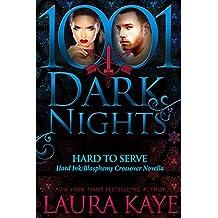 Hard to Serve:  A Hard Ink/Blasphemy Crossover Novella (English Edition)