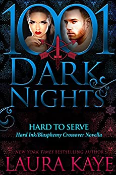 Hard to Serve:  A Hard Ink/Blasphemy Crossover Novella by [Kaye, Laura]